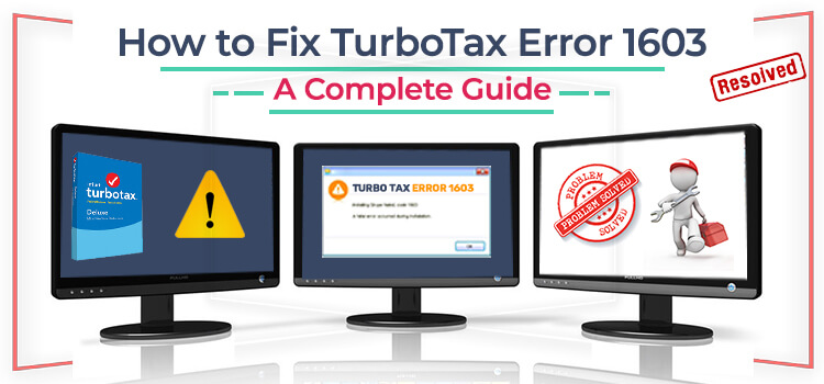 How to Fix TurboTax Error 1603 – A Step-by-Step Guide
